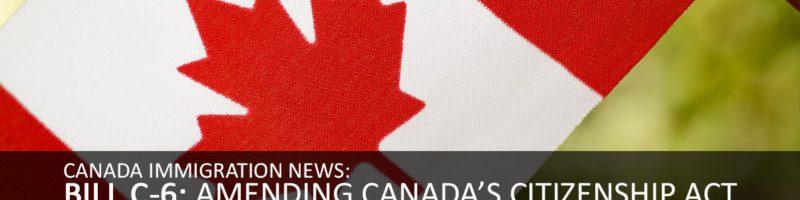 Bill C-6 是现行加拿大公民法的修改法案